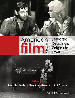 Grundmann, Roy - American Film History: Selected Readings, Origins to 1960, e-bok