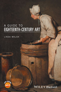 Walsh, Linda - A Guide to Eighteenth-Century Art, ebook