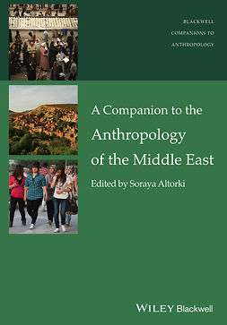 Altorki, Soraya - A Companion to the Anthropology of the Middle East, ebook