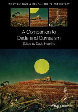 Hopkins, David - A Companion to Dada and Surrealism, ebook