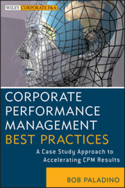 Paladino, Bob - Corporate Performance Management Best Practices: A Case Study Approach to Accelerating CPM Results, ebook