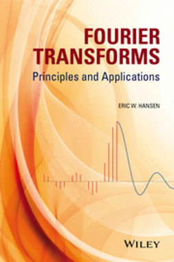 Hansen, Eric W. - Fourier Transforms: Principles and Applications, ebook