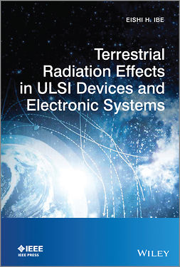 Ibe, Eishi H. - Terrestrial Radiation Effects in ULSI Devices and Electronic Systems, e-bok