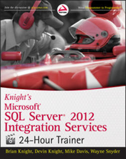 Knight, Brian - Knight's Microsoft SQL Server 2012 Integration Services  24-Hour Trainer, e-kirja