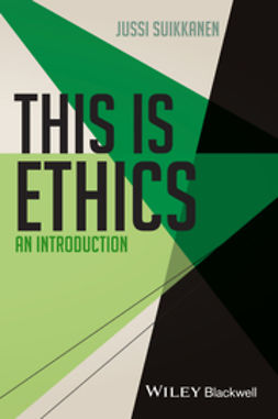 Suikkanen, Jussi - This Is Ethics: An Introduction, ebook