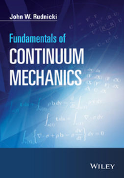 Rudnicki, John W. - Fundamentals of Continuum Mechanics, ebook
