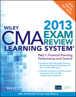 - Wiley CMA Learning System Exam Review 2013, Financial Planning, Performance and Control, + Test Bank, ebook