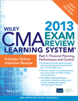 - Wiley CMA Learning System Exam Review 2013, Financial Planning, Performance and Control, Online Intensive Review + Test Bank, ebook