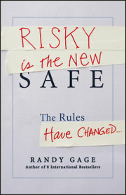 Gage, Randy - Risky is the New Safe: The Rules Have Changed, ebook