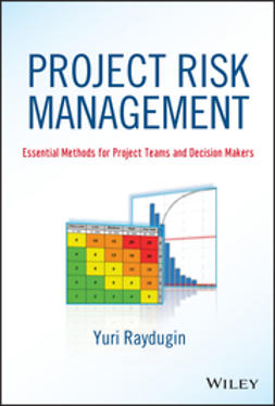 Raydugin, Yuri - Project Risk Management: Essential Methods for Project Teams and Decision Makers, e-bok