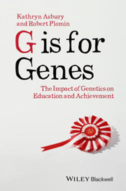 Asbury, Kathryn - G is for Genes: The Impact of Genetics on Education and Achievement, ebook