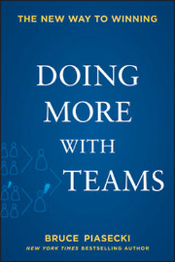 Piasecki, Bruce - Doing More with Teams: The New Way to Winning, ebook