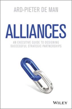 Man, Ard-Pieter de - Alliances: An Executive Guide to Designing Successful Strategic Partnerships, e-kirja