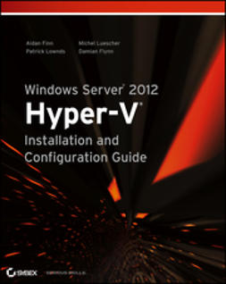Finn, Aidan - Windows Server 2012 Hyper-V Installation and Configuration Guide, ebook