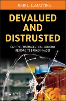 LaMattina, John L. - Devalued and Distrusted: Can the Pharmaceutical Industry Restore its Broken Image, e-bok