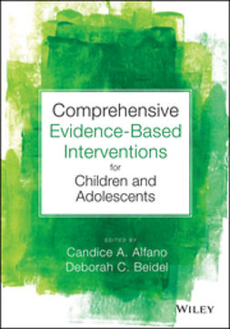 Alfano, Candice A. - Comprehensive Evidence Based Interventions for Children and Adolescents, ebook