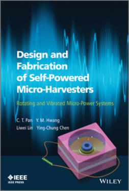 Pan, C. T. - Design and Fabrication of Self-Powered Micro-Harvesters: Rotating and Vibrated Micro-Power Systems, ebook