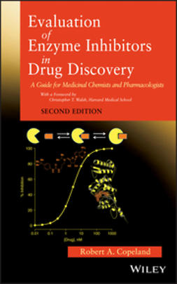 Copeland, Robert  A. - Evaluation of Enzyme Inhibitors in Drug Discovery: A Guide for Medicinal Chemists and Pharmacologists, ebook