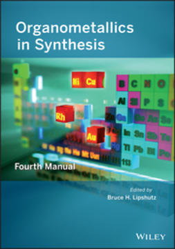 Lipshutz, Bruce H. - Organometallics in Synthesis: Fourth Manual, e-bok