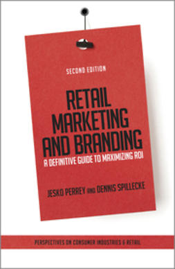 Perrey, Jesko - Retail Marketing and Branding: A Definitive Guide to Maximizing ROI, ebook