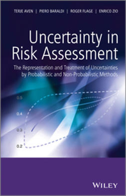 Aven, Terje - Uncertainty in Risk Assessment: The Representation and Treatment of Uncertainties by Probabilistic and Non-Probabilistic Methods, ebook