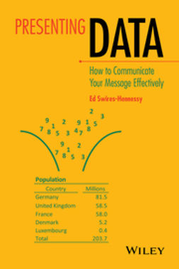 Swires-Hennessy, Ed - Presenting Data: How to Communicate Your Message Effectively, ebook