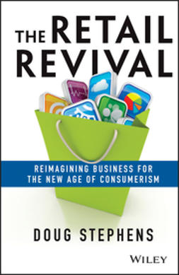 Stephens, Doug - The Retail Revival: Reimagining Business for the New Age of Consumerism, ebook
