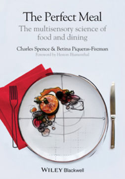 Piqueras-Fiszman, Betina - The Perfect Meal: The Multisensory Science of Food and Dining, ebook