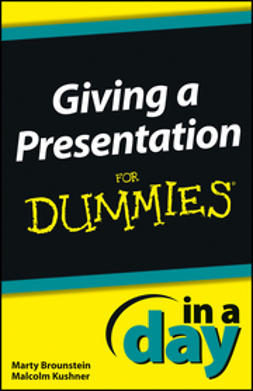 Brounstein, Marty - Giving a Presentation In a Day For Dummies, e-kirja