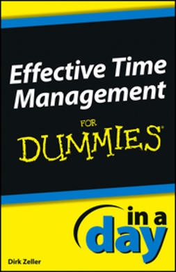 Zeller, Dirk - Effective Time Management In a Day For Dummies, ebook