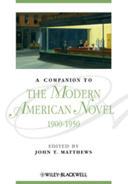 A Companion to the Modern American Novel 1900 - 1950