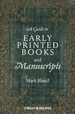 Bland, Mark - A Guide to Early Printed Books and Manuscripts, ebook