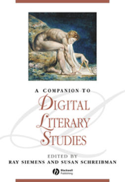 Siemens, Ray - A Companion to Digital Literary Studies, e-kirja