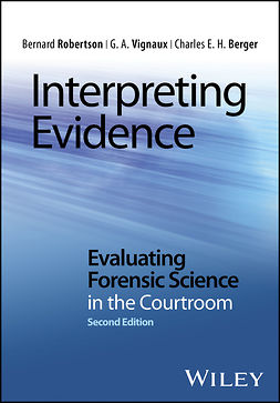 Berger, Charles E. H. - Interpreting Evidence: Evaluating Forensic Science in the Courtroom, ebook
