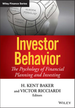 Baker, H. Kent - Investor Behavior: The Psychology of Financial Planning and Investing, ebook