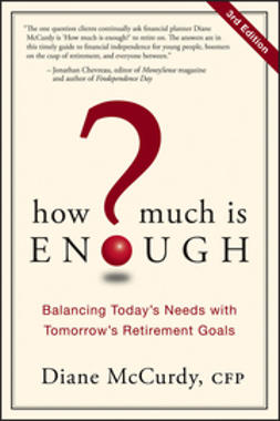 McCurdy, Diane - How Much Is Enough: Balancing Today's Needs with Tomorrow's Retirement Goals, ebook