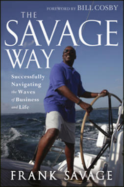 Savage, Frank - The Savage Way: Successfully Navigating the Waves of Business and Life, ebook