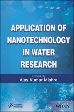 Mishra, Ajay Kumar - Application of Nanotechnology in Water Research, e-kirja