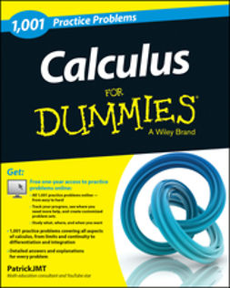 Jones, Patrick - Calculus: 1,001 Practice Problems For Dummies (+ Free Online Practice), ebook