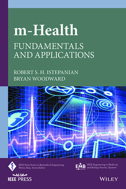 Istepanian, Robert S. H. - M-Health: Fundamentals and Applications, ebook