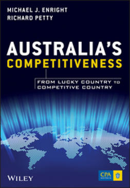 Enright, Michael J. - Australia's Competitiveness: From Lucky Country to Competitive Country, ebook