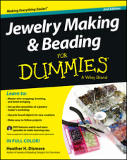 Dismore, Heather H. - Jewelry Making and Beading For Dummies, e-bok