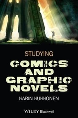 Kukkonen, Karin - Studying Comics and Graphic Novels, e-kirja