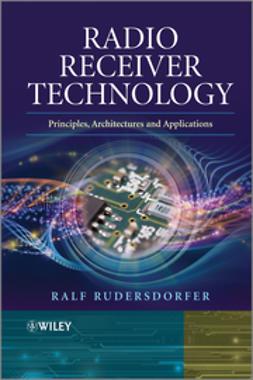 Rudersdorfer, Ralf - Radio Receiver Technology: Principles, Architectures and Applications, e-bok