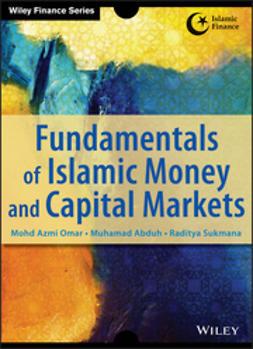 Omar, Azmi - Fundamentals of Islamic Money and Capital Markets, ebook