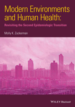 Zuckerman, Molly K. - Modern Environments and Human Health: Revisiting the Second Epidemiological Transition, ebook