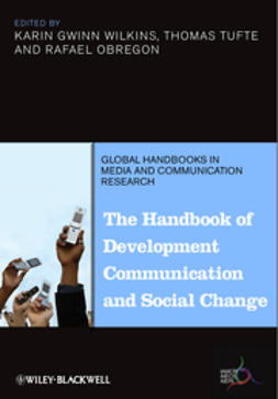 Wilkins, Karin - The Handbook of Development Communication and Social Change, e-bok