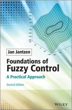 Jantzen, Jan - Foundations of Fuzzy Control: A Practical Approach, ebook