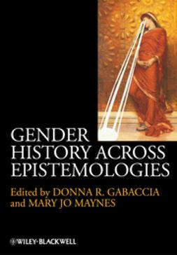 Gabaccia, Donna R. - Gender History Across Epistemologies, e-bok