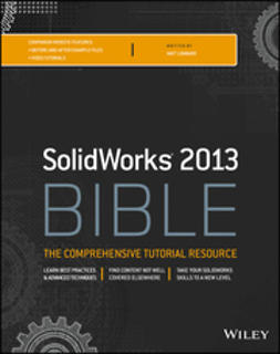 Lombard, Matt - Solidworks 2013 Bible, e-kirja